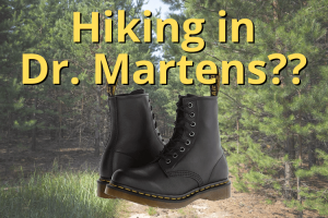 Hiking in Dr. Martens